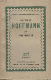 Collection Vies Des Hommes Illustres N° 6. La Vie Dhoffmann. - Couverture - Format classique