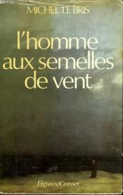 L Homme Aux Semelles De Vent. - Couverture - Format classique