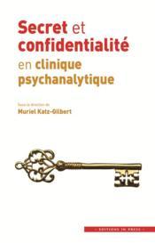 Secret et confidentialité en clinique psychanalytique - Couverture - Format classique