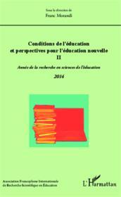 Conditions de l'éducation et perspectives pour l'éducation nouvelle t.2 ; année de la recherche en sciences de l'éducation (édition 2014) - Couverture - Format classique