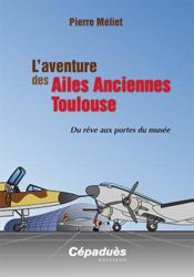 L'aventure des Ailes Anciennes Toulouse - Couverture - Format classique