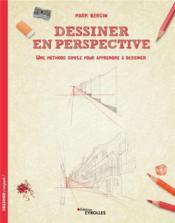 Dessiner en perspective ; une méthode simple pour apprendre à dessiner - Couverture - Format classique
