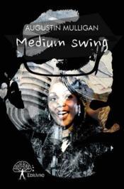 Medium swing - Couverture - Format classique