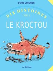 Dix histoires t.1 ; le kroctou - Couverture - Format classique