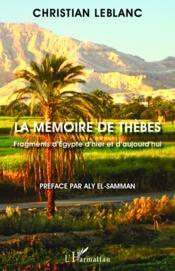 Mémoire de Thèbes ; fragments d'Egypte d'hier et d'aujourd'hui - Couverture - Format classique