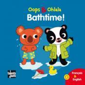 Oops Et Ohlala ; Bathtime - Couverture - Format classique