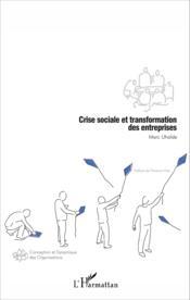 Crise Sociale Et Transformation Des Entreprises - Couverture - Format classique