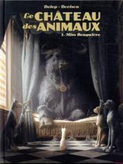 Le château des animaux T.1 ; Miss Bengalore - Couverture - Format classique