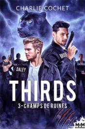 Thirds - t03 - champs de ruines - thirds, t3 - Couverture - Format classique