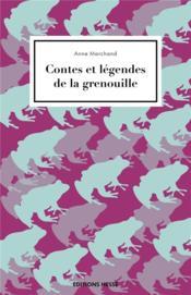 Contes et légendes de la grenouille - Couverture - Format classique