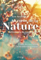 Au coeur de la nature : retrouvez la connexion ; avec des méditations et des exercices pratiques - Couverture - Format classique
