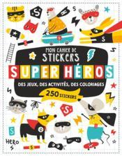 Mon cahier de stickers ; super-héros - Couverture - Format classique