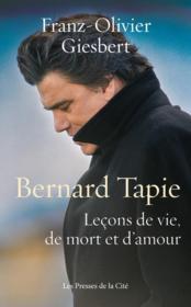 Bernard Tapie : leçons de vie, de mort et d'amour - Couverture - Format classique