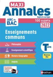 MAXI ANNALES ABC DU BAC ; enseignements communs : terminale (édition 2022) - Couverture - Format classique