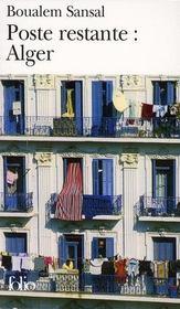 Poste restante : Alger ; lettre de colère et d'espoir à mes compatriotes - Intérieur - Format classique