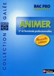 Animer ; bac pro commerce ; galée ; élève (édition 2008) - Intérieur - Format classique