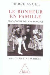 Le bonheur en famille ; psychologie de la vie familiale - Couverture - Format classique