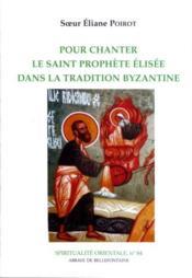 Pour chanter le saint prophète Elisée dans la tradition byzantine - Couverture - Format classique