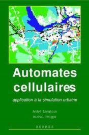 Automates cellulaires application a la simulation urbaine - Couverture - Format classique