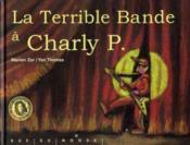 La Terrible Bande A Charly P. - Couverture - Format classique
