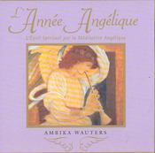 L'année angélique ; l'éveil spirituel par la méditation angélique - Intérieur - Format classique