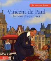 Vincent de Paul ; l'amour des pauvres - Couverture - Format classique