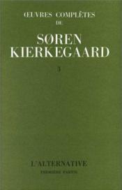 Oeuvres complètes de Soren Kierkegaard t.3 - Couverture - Format classique