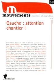 Revue Mouvements N.68 ; Gauche : Attention Chantier - Couverture - Format classique