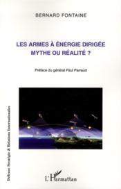 Les armes à énergie dirigée ; mythe ou réalité ? - Couverture - Format classique
