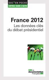 France 2012 ; les données clés du débat présidentiel - Couverture - Format classique