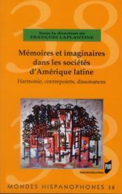 Mondes Hispanophones ; Mémoires Et Imaginaires Dans Les Sociétés D'Amérique Latine ; Harmonie, Contrepoints, Dissonances - Couverture - Format classique
