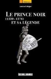 Le prince noir et sa légende (1330-1376) - Couverture - Format classique