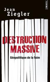 Destruction massive ; géopolitique de la faim - Couverture - Format classique