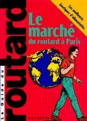 Guide Du Routard ; Le Marché Du Routard (Edition 2000-2001) - Intérieur - Format classique