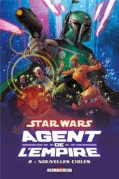 Star Wars - agent de l'empire t.2 ; nouvelles cibles - Couverture - Format classique