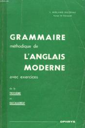 GRAMMAIRE METHODIQUE DE L'ANGLAIS MODERNE AVEC EXERCICES. DE LA 3e AU BAC. - Couverture - Format classique