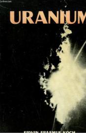 Uranium. Un Espoir, Une Menace, Un Probleme. - Couverture - Format classique