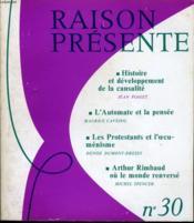 RAISON PRESENTE n° 30 : Histoire et développement de la causalité - L'automate et la pensée - Les protestants et l'oecuménisme - Arthur Rimbaud où le monde renversé - Couverture - Format classique