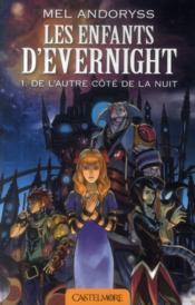 Les enfants d'Evernight t.1 ; de l'autre côté de la nuit - Couverture - Format classique