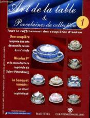 ART DE LA TABLE & PORCELAINES DE COLLECTION - Lot d'environ 30 numéros. - Couverture - Format classique
