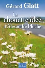 La chouette idée d'Alexandre Pluche - Couverture - Format classique