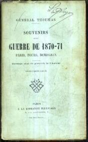 Souvenirs De La Guerre De 1870-71 Paris Tours Bordeaux / Nouvelle Edition Corrigee. - Couverture - Format classique