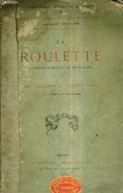 La Roulette Comedie Vaudeville En Trois Actes / Airs Nouveaux De M.Lindheim. - Couverture - Format classique