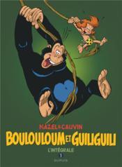Boulouloum et Guiliguili ; intégrale t.1 ; 1975-1981 - Couverture - Format classique