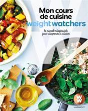 Mon cours de cuisine Weight Watchers ; le manuel indispensable pour réapprendre à cuisiner - Couverture - Format classique