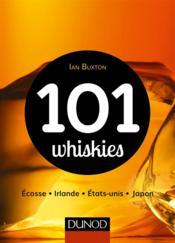 101 whiskies à découvrir ; Ecosse, Irlande, Etats-Unis, Japon - Couverture - Format classique