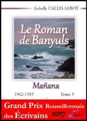 Le roman de Banyuls t.3 ; 1942-1945 - Couverture - Format classique