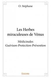 Les herbes miraculeuses de Vénus - Couverture - Format classique