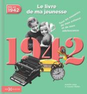 1942 ; le livre de ma jeunesse - Couverture - Format classique