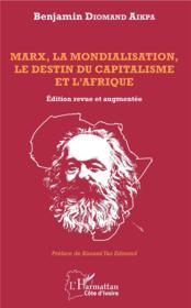 Marx, la mondialisation, le destin du capitalisme et l'Afrique - Couverture - Format classique
